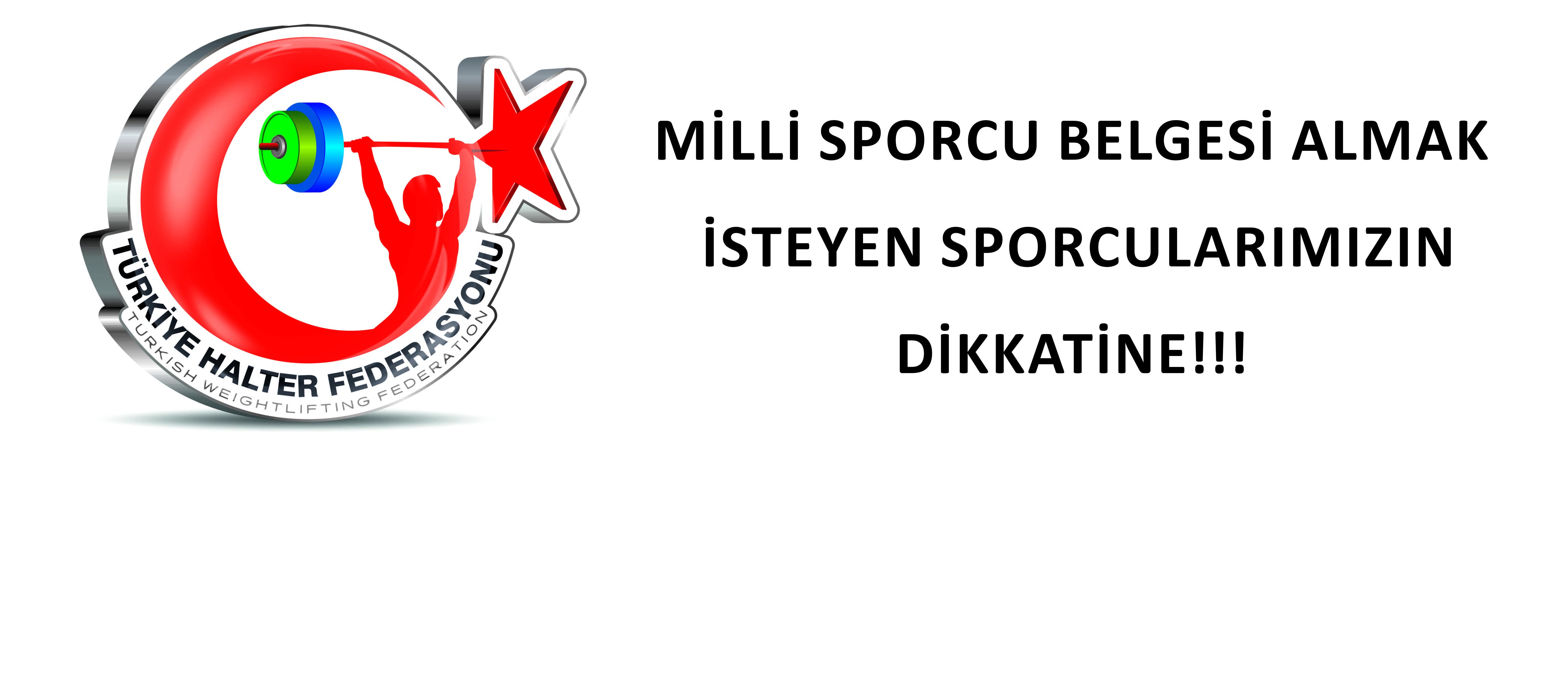 MİLLİ SPORCU BELGESİ ALMAK İSTEYEN SPORCULARIMIZIN DİKKATİNE!!!